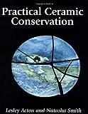 Practical Ceramic Conservation