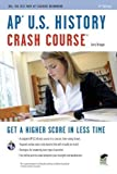 img - for AP U.S. History Crash Course (REA: The Test Prep AP Teachers Recommend) by Krieger, Larry Published by Research & Education Association 2nd (second) , Revised edition (2010) Paperback book / textbook / text book