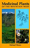 Medicinal Plants of the Mountain West (089013104X) by Michael Moore