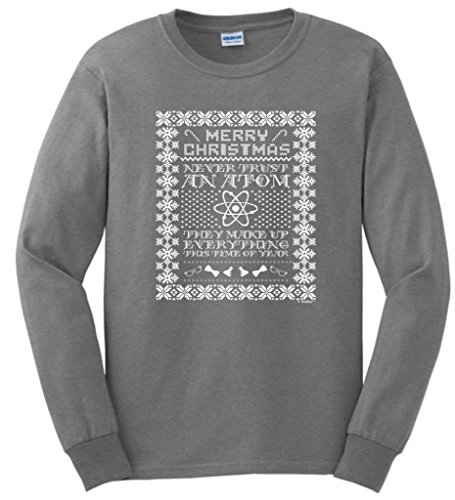 Ugly Christmas Sweater, Never Trust An Atom Long Sleeve T-Shirt X-Large Sport Grey