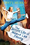 Kirsty Murray The Secret Life of Maeve Lee Kwong (Children of the Wind)