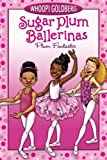 Sugar Plum Ballerinas: Plum Fantastic (Sugar Plum Ballerinas (Quality))