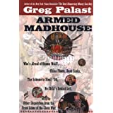 Armed Madhouse: Who's Afraid of Osama Wolf?, China Floats, Bush Sinks, The Scheme to Steal '08,No Child's Behind Left, and Other Dispatches from the Front Lines of th ~ Greg Palast