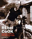 img - for Rebel Cook: Breaking the Rules for Brilliant Food book / textbook / text book
