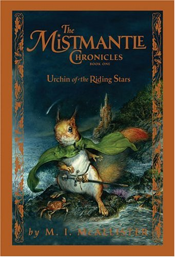 Cover of Urchin Of The Riding Stars (The Mistmantle Chronicles Book One)