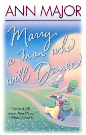 Marry A Man Who Will Dance, ANN MAJOR