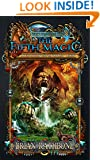 The Fifth Magic: Book One of the Artifacts of Power trilogy