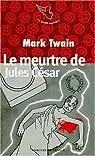 Le meurtre de jules César en fait divers et autres contes