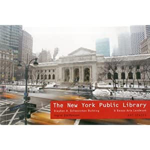 New York Public Library: Stephen A Schwartzman Building: A Beaux-Arts Landmark   Art Spaces Series