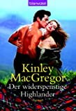Der widerspenstige Highlander (3442363748) by Kinley MacGregor