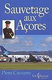 echange, troc Pierre Cayouette - Sauvetage aux Açores