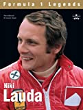 Niki Lauda: The Rebel (Formula 1 Legends)