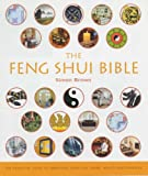 The Feng Shui Bible: The Definitive Guide to Improving Your Life, Home, Health and Finances (184181251X) by Brown, Simon