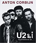 Anton Corbijn U2 and I: The Photograp...