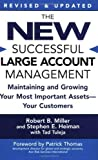 img - for The New Successful Large Account Management: Maintaining and Growing Your Most Important Assets -- Your Customers by Robert B. Miller (2005-04-20) book / textbook / text book