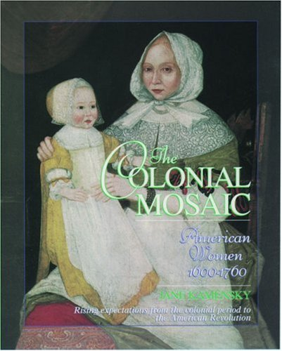 The Colonial Mosaic: American Women 1600-1760 (Young Oxford History of Women in the United States Series ))