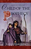Child of the Prophecy (Sevenwaters Trilogy)