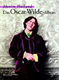 Das Oscar-Wilde Album. (389667238X) by Merlin Holland