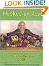 Hooked on Raw: Rejuvenate Your Body and Soul with Nature's Living Foods