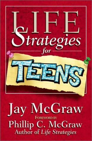 Life Strategies For Teens (Life Strategies Series), Jay McGraw