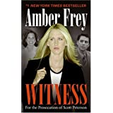 "Witness: For the Prosecution of Scott Petersonvon ""Amber Frey"""
