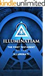 Illuminatiam: The First Testament Of...