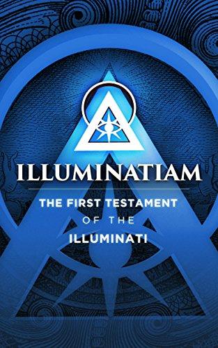 ebook: Illuminatiam: The First Testament Of The Illuminati (B01EU04Z24)
