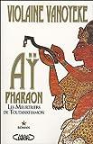 echange, troc Violaine Vanoyeke - Aÿ, Pharaon, Tome 1 : Les meurtriers de Toutankhamon