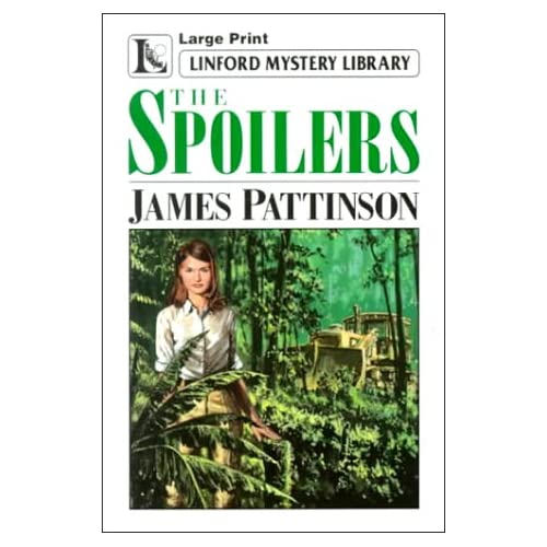 The Spoilers (Linford Mystery Library (Large Print)) James Pattinson