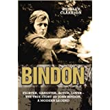 Bindon: Fighter, Gangster, Actor, Lover - the True Story of John Bindon, a Modern Legendby John Bindon