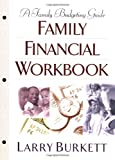 Family Financial Workbook: A Family Budgeting Guide