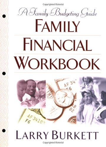 Family Financial Workbook: A Family Budgeting Guide, Burkett, Larry