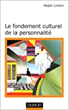 Le fondement culturel de la personnalité (French Edition) (2100040103) by Linton, Ralph