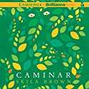 Caminar Audiobook by Skila Brown Narrated by Christian Barillas
