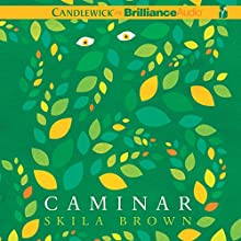 Caminar (       UNABRIDGED) by Skila Brown Narrated by Christian Barillas