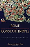 Rome and Constantinople: Rewriting Roman History during Late Antiquity (Edmondson Historical Lectures)