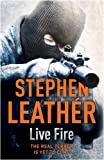 Stephen Leather Live Fire (The 6th Spider Shepherd Thriller)