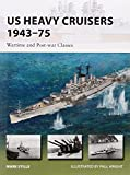 US Heavy Cruisers 1943-75: Wartime and Post-war Classes (New Vanguard, Band 214)