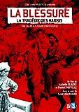 echange, troc LA BLESSURE - La TRAGEDIE DES HARKIS