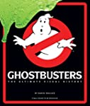 Ghostbusters: The Ultimate Visual His...