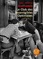 Le Club des incorrigibles optimistes: Livre audio 2 CD MP3 - 589 Mo + 594 Mo