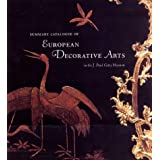 Summary Catalogue of European Decorative Arts in the J. Paul Getty Museum (Getty Trust Publications: J. Paul Getty...