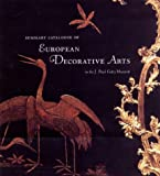 Summary Catalogue of European Decorative Arts in the J. Paul Getty Museum (Getty Trust Publications: J. Paul Getty Museum)