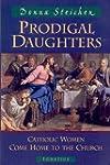 Prodigal Daughters: Catholic Women Co...
