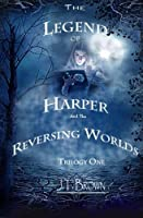 The Legend of Harper and the Reversing Worlds, Trilogy One