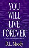 You Will Live Forever (0883683075) by Moody, D. L.