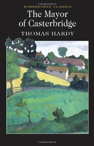The Mayor of Casterbridge (Wordsworth Classics)