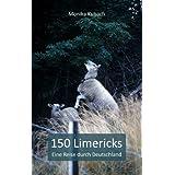 """150 Limericks: Eine Reise durch Deutschlandvon """"Monika Kubach"""""""