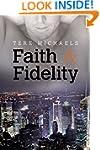 Faith & Fidelity (Faith, Love, and De...