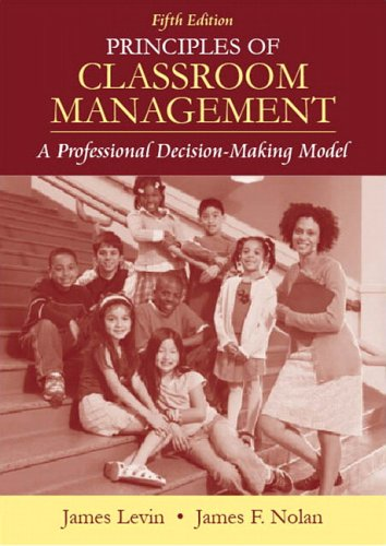 Principles of Classroom Management: A Professional Decision-Making Model (5th Edition) (Classroom Management Models compare prices)